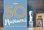 50 museums to blow your mind | Lonely Planet
