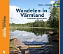 Wandelgids Zuid-Zweden Wandelen in Värmland | One Day Walks Publishing