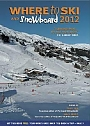 Where to Ski and Snowboard 2012